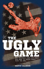 The Ugly Game - How football lost its magic and what it could learn from the NFL