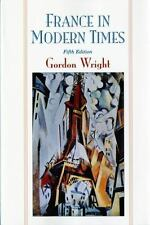 France in Modern Times (Fifth Edition) by Wright, Gordon