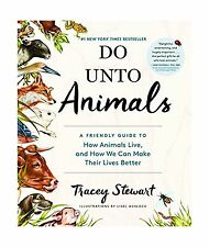Do Unto Animals: A Friendly Guide to How Animals Live and How W... Free Shipping