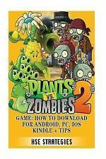 Plants vs Zombies 2 Game: How to Download for Android, PC, IOS Kindle + Tips...