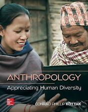 Anthropology : Appreciating Human Diversity by Conrad Phillip Kottak (2016,...