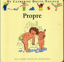 Propre * Album Carton * Dr catherine Dolto Tolitch * Giboulées Gallimard