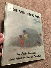 1965 HIDE AND SEEK FOG By: Alvin Tresselt  Illustrated By: Roger Duvoisin  Good