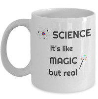 Science it's like magic but real coffee mug - Scientist student funny cup gift