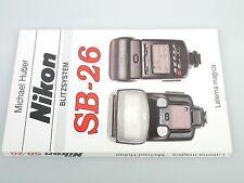 Nikon SB-26 Blitzsystem Buch von Michael Huber 152 Seiten schöner Zustand