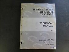 John Deere 1842Gv & 1842Hv Sabre Yard Tractors Technical Manual Tm1740