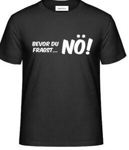 T-Shirt- BEVOR DU FRAGST - NÖ