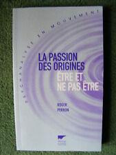 Psychanalyse Roger Perron La passion des origines  Delachaux et  Niestlé 2003