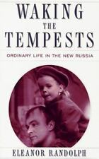 Waking The Tempests: Ordinary Life in the New Russia Randolph, Eleanor Hardcove