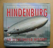 Hindenburg: An Illustrated History. By Rick Archbold. 1994 HB DJ. Airships