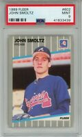 JOHN SMOLTZ 1989 Fleer #602 Rookie RC (Braves) HOF PSA 9 MINT
