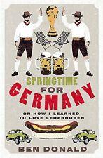 (Good)-Springtime for Germany: or How I Learned to Love Lederhosen (Paperback)-B