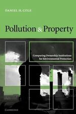 Pollution and Property: Comparing Ownership Institutions for Environmental Prote