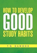 How to Develop Good Study Habits (Paperback or Softback)