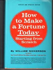 WILLIAM NICKERSON How to make a fortune today starting from scratch book RARE!!!