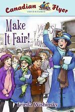 NEW - Canadian Flyer Adventures #15: Make It Fair! by Wishinsky, Frieda