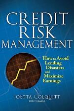 Credit Risk Management: How to Avoid Lending Disasters and Maximize Earnings, Co