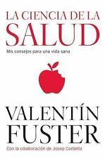 La Ciencia de la Salud: Mis consejos para una vida sana (Spanish Edition)