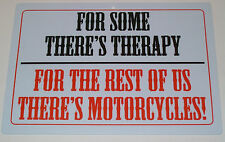 For Some There's Therapy For The Rest Of Us There's Motorcycles Man Cave Sign