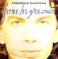 """Frédéric Chateau 12"""" Ferme Les Yeux (Club Remix) - France (EX/M)"""