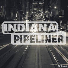 Indiana Pipeliner Pipe Liner Decal Vinyl Oil Gas Pipeline Sticker