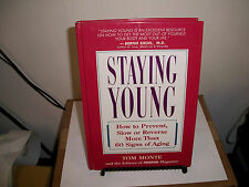 Staying Young : How to Prevent, Slow or Reverse More Than 60 Signs of Aging by P
