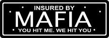 Sticker decal vinyl car laptop macbook insured by mafia you hit me we