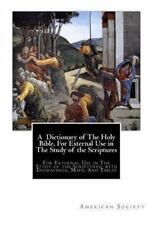 A Dictionary of the Holy Bible, for External Use in the Study of the...