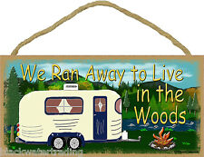 """We Ran Away To Live In The Woods Camp Camping Sign Camper Plaque 5""""x10"""""""