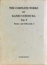 The Complete Works Of Kanzo Uchimura: Vol. V: Essays and Editorial (1972, Hardc)