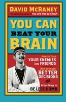 You Can Beat Your Brain: How To Turn Your Enemies Into Friends, How To Make Be,