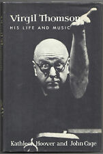 """1959 SIGNED VIRGIL THOMSON """"HIS LIFE AND MUSIC""""  HC DJ - JOHN CAGE'S FIRST BOOK"""