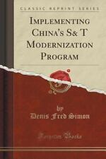 Implementing China's S& T Modernization Program (Classic Reprint) by Denis...