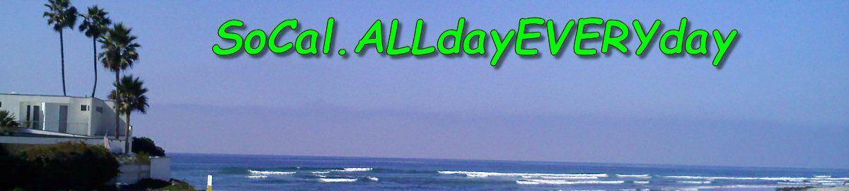 SoCal.AllDayEveryDay