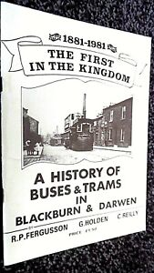 THE FIRST IN THE KINGDOM: A HISTORY OF BUSES & TRAMS IN BLACKBURN & DARWIN 1881