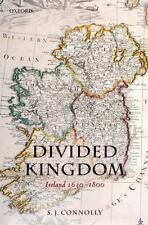 Divided Kingdom: Ireland 1630-1800 (Oxford History of Early Modern Europe), Conn