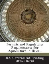 Permits and Regulatory Requirements for Aquaculture in Hawaii (2013, Paperback)