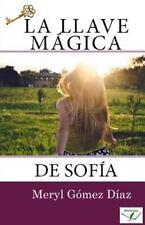 La Llave Magica de Sofia by Meryl Gomez (2016, Paperback)