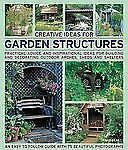 Creative Ideas for Garden Structures: Practical advice on decorating-ExLibrary