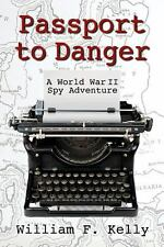 NEW - Passport to Danger by Kelly, William F.