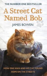 A Street Cat Named Bob: How one man and his cat found hope on  ,.9781444737103