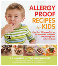 Allergy-proof Recipes for Kids: More Than 150 Recipes That are Wheat-free, Glute