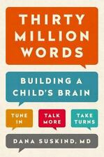*NEW* Thirty Million Words:How to Build a Child's Brain (Beth Suskind & Dana...)