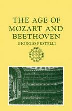 The Age of Mozart and Beethoven (Storia de La Musica Series) by Pestelli, Giorg