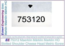 EE 75312 New  Marklin Shoulder Screw 753120