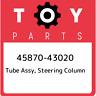 45870-43020 Toyota Tube assy, steering column 4587043020, New Genuine OEM Part