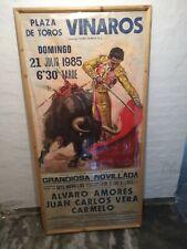 Originalplakat, Poster, Stierkampf,Vinaros,Domingo 1985,Alvaro Amores,Carmelo
