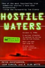Hostile Waters, Peter A. Huchthausen, Igor Kurdin, Robin A. White, 0312169280, B