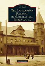 The Lackawanna Railroad in Northeastern Pennsylvania [Images of Rail] [PA]
