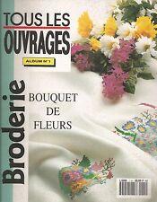 Tous les Ouvrages N°1 - Broderie, Bouquet de Fleurs